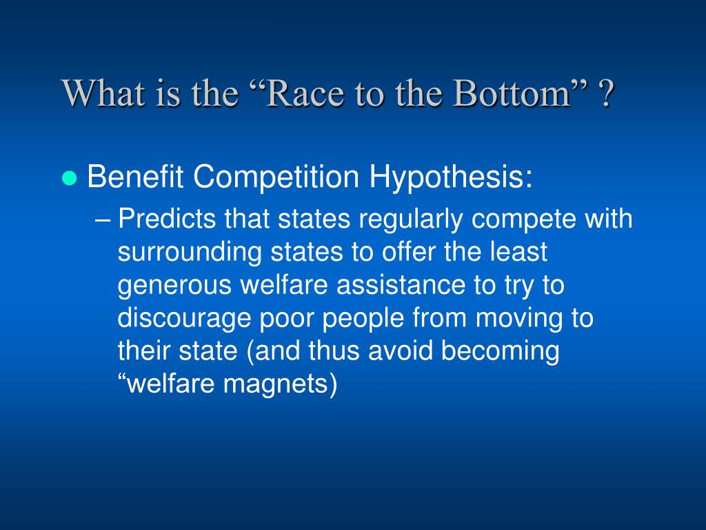 """What is the """"Race to the Bottom"""" ?"""