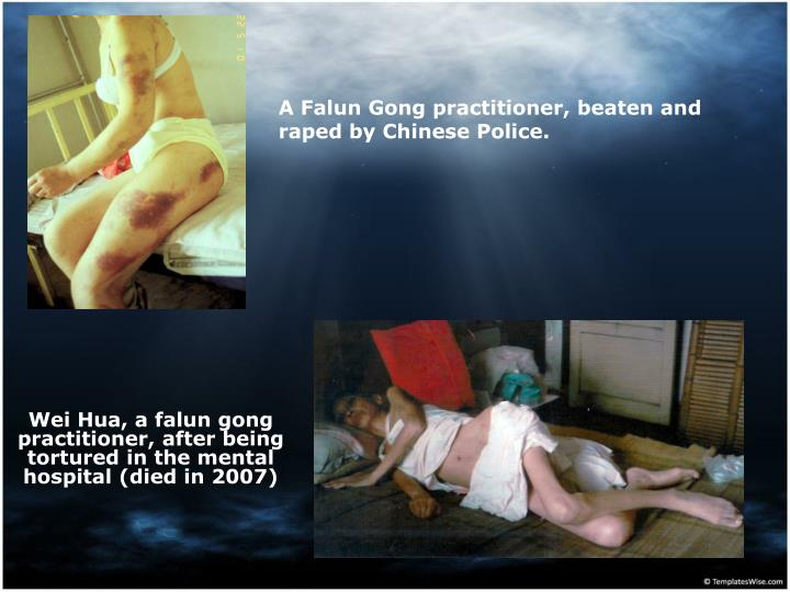 A falun gong practitioner beaten and raped by chinese police