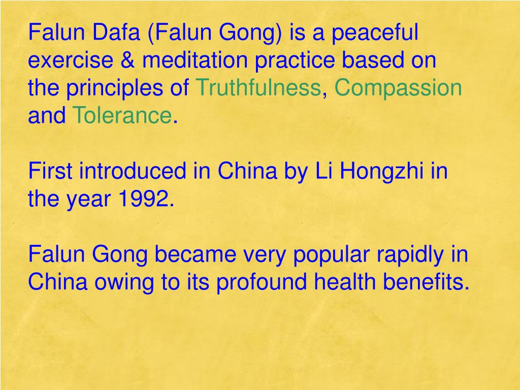 Falun Dafa (Falun Gong) is a peaceful exercise & meditation practice based on the principles of