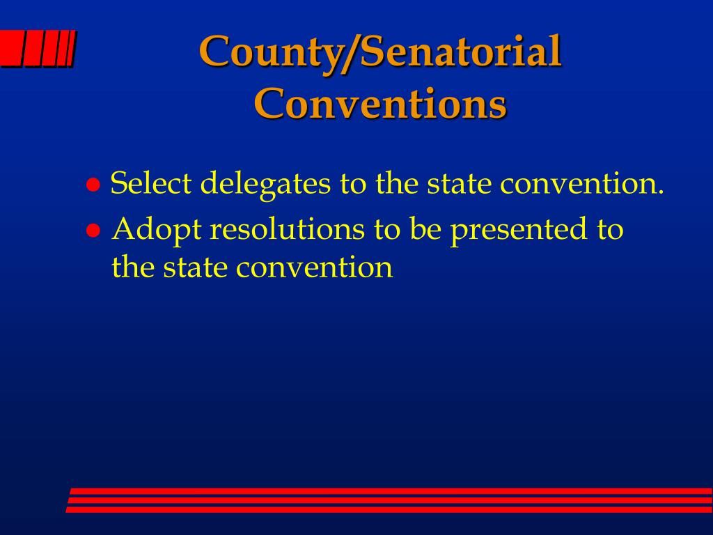 County/Senatorial Conventions