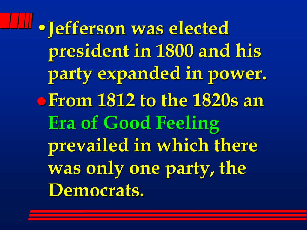 Jefferson was elected president in 1800 and his party expanded in power.