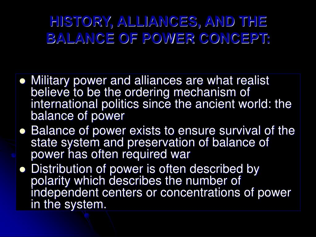 HISTORY, ALLIANCES, AND THE BALANCE OF POWER CONCEPT:
