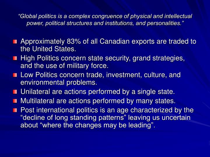 """""""Global politics is a complex congruence of physical and intellectual power, political structures ..."""