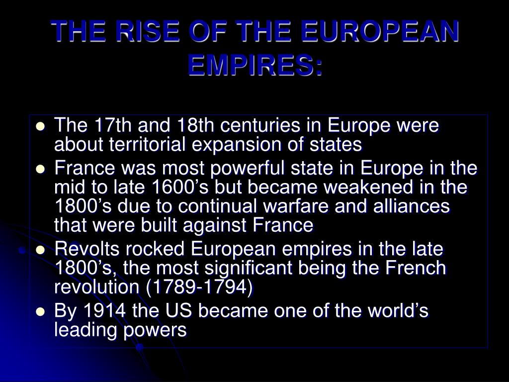 THE RISE OF THE EUROPEAN EMPIRES:
