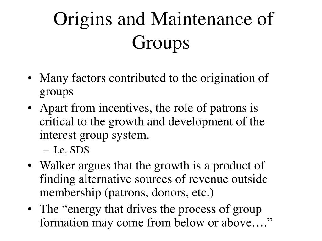 Origins and Maintenance of Groups