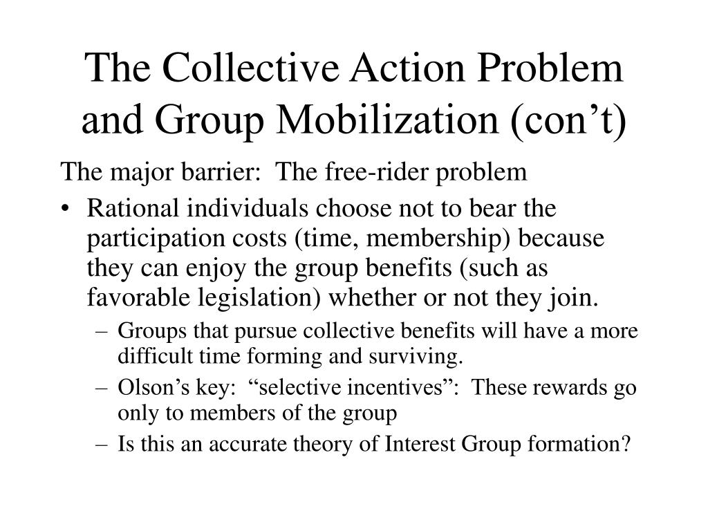 The Collective Action Problem and Group Mobilization (con't)