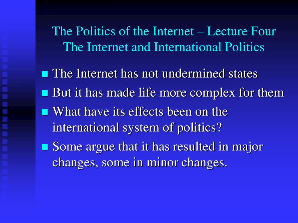 the politics of the internet lecture four the internet and international politics l.
