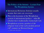 the politics of the internet lecture four the westphalian system