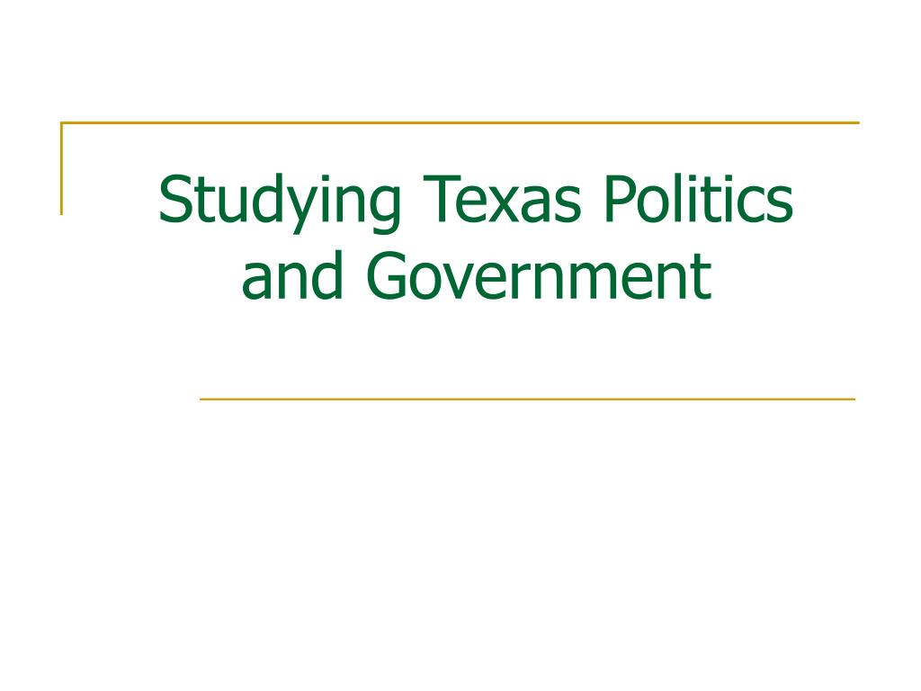 studying texas politics and government l.