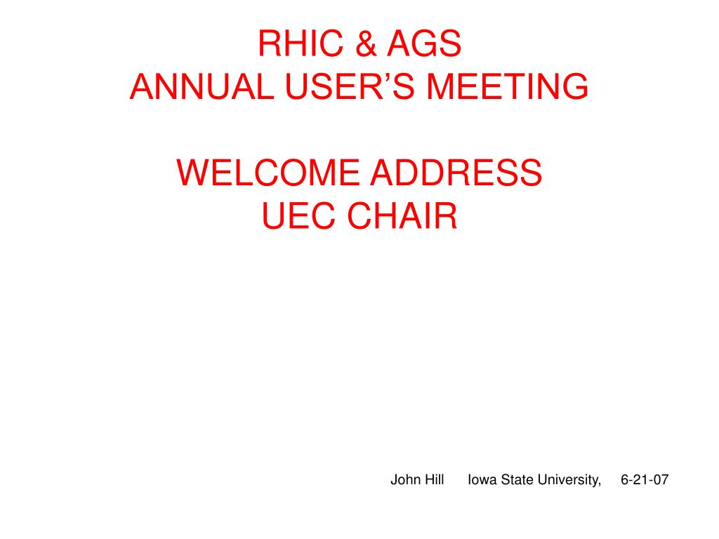 rhic ags annual user s meeting welcome address uec chair l.