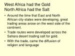 west africa had the gold north africa had the salt
