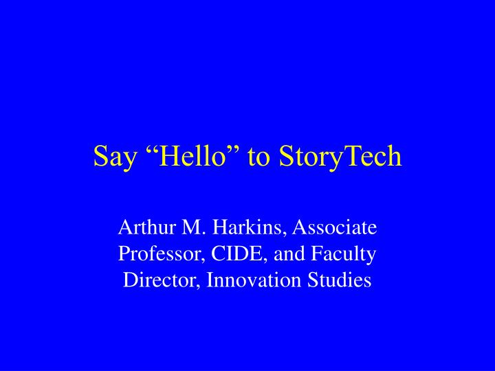 Say hello to storytech