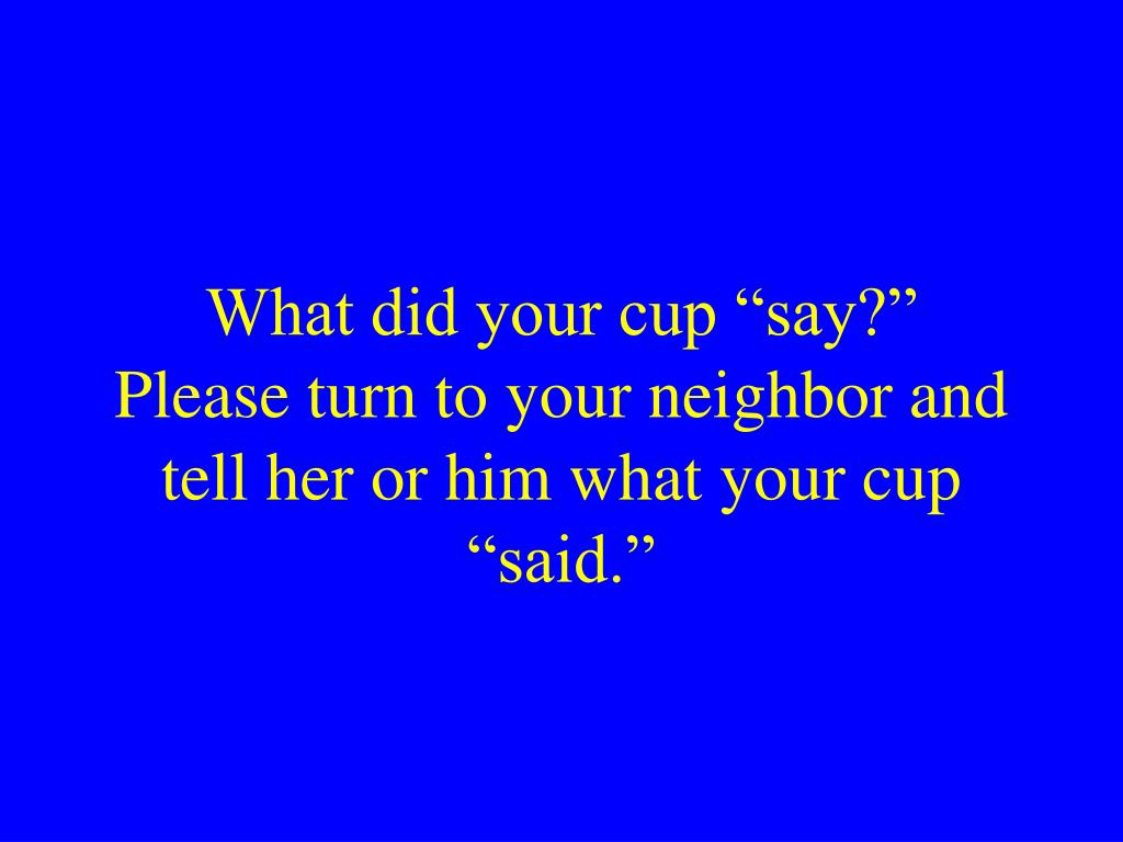 "What did your cup ""say?"""