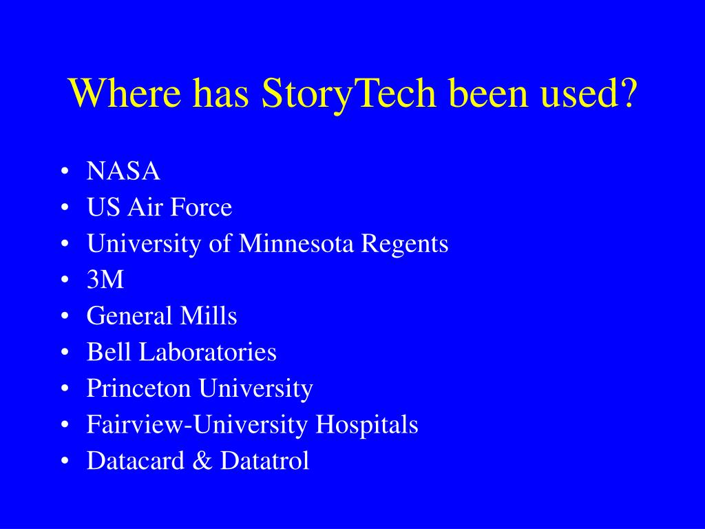 Where has StoryTech been used?