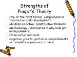 strengths of piaget s theory