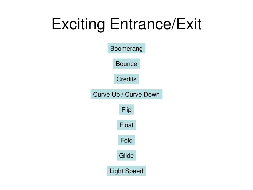 Exciting Entrance/Exit