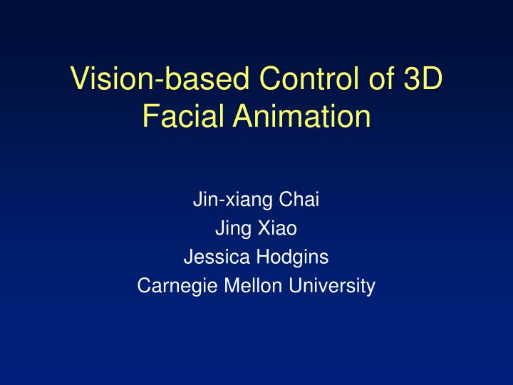 vision based control of 3d facial animation n.