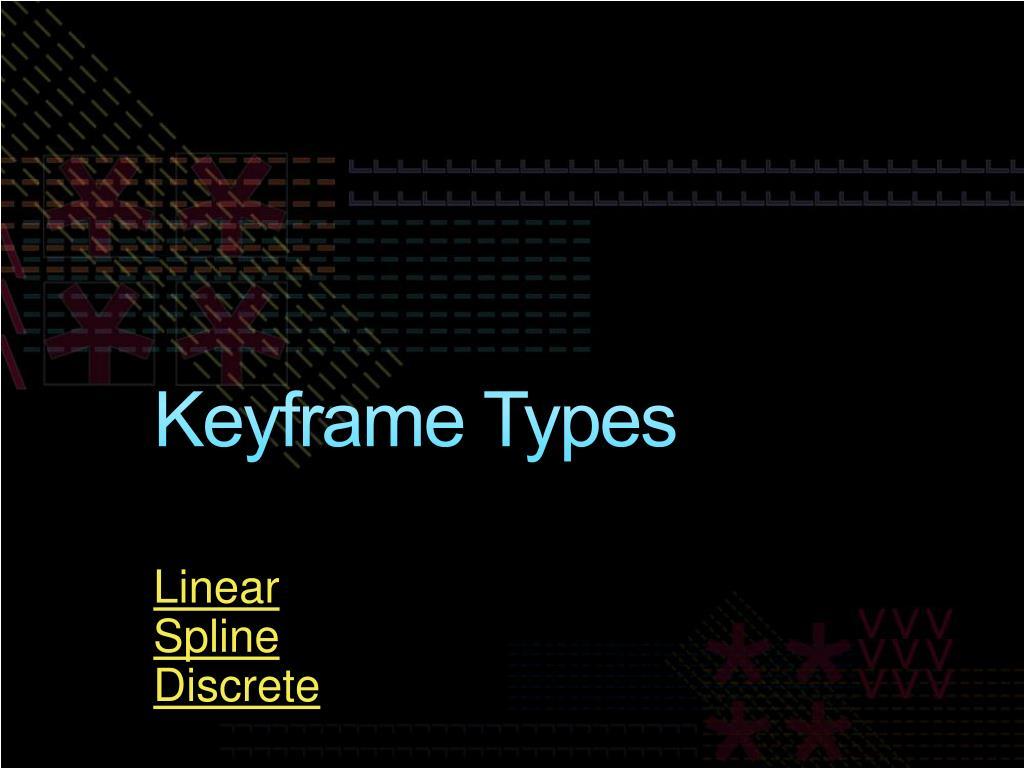 Keyframe Types