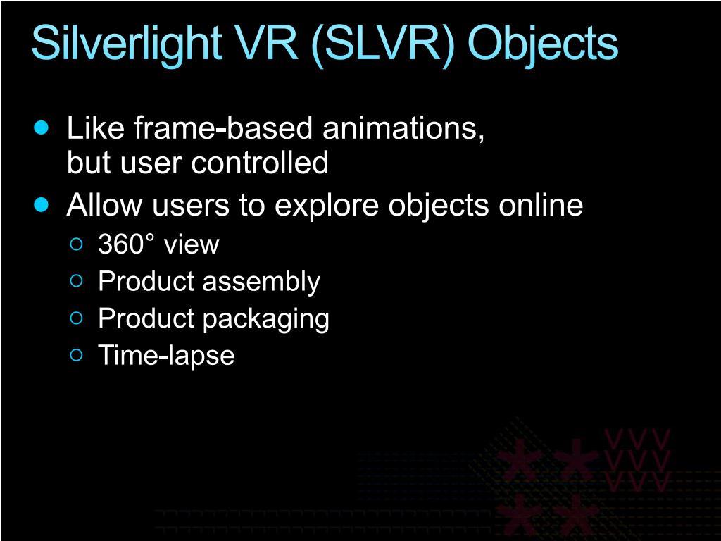 Silverlight VR (SLVR) Objects