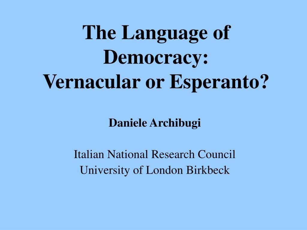 the language of democracy vernacular or esperanto l.