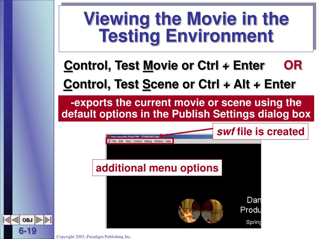 Viewing the Movie in the Testing Environment