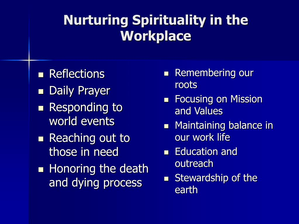 spirituality in the workplace Center for spirituality at work has been challenged to make a fundamental 'option for the poor' - to speak for the voiceless, to defend the defenseless, to assess life styles, policies, and social institutions in terms of their impact on the poor.