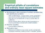 empirical pitfalls of correlations and ordinary least square estimates