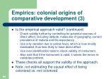 empirics colonial origins of comparative development 3