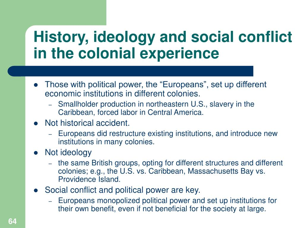 History, ideology and social conflict in the colonial experience