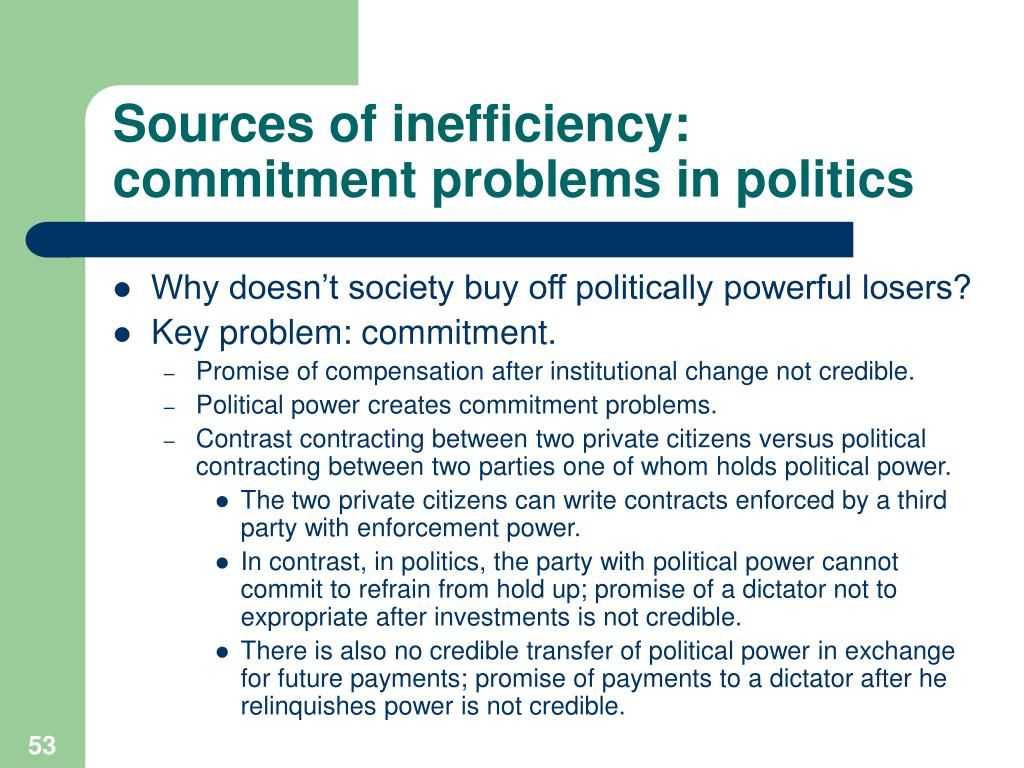 Sources of inefficiency: commitment problems in politics