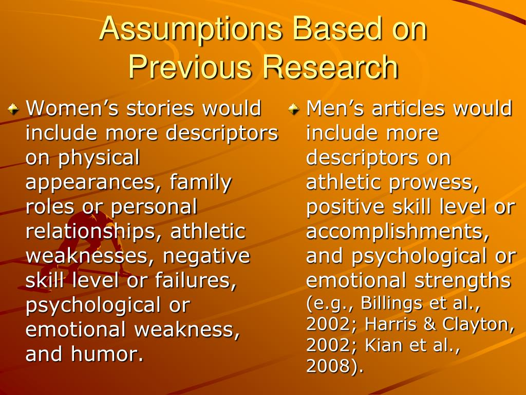 Women's stories would include more descriptors on physical appearances, family roles or personal relationships, athletic weaknesses, negative skill level or failures, psychological or emotional weakness, and humor.