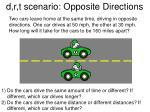 d r t scenario opposite directions