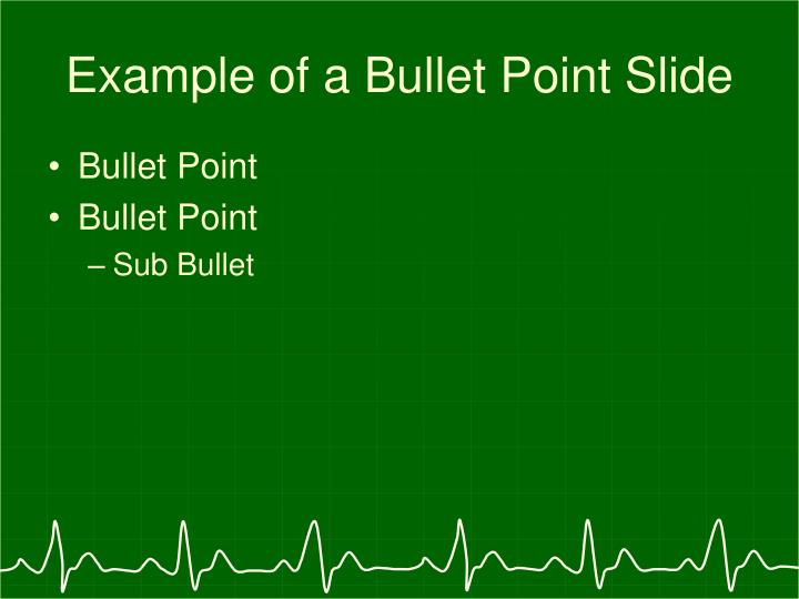 Example of a bullet point slide