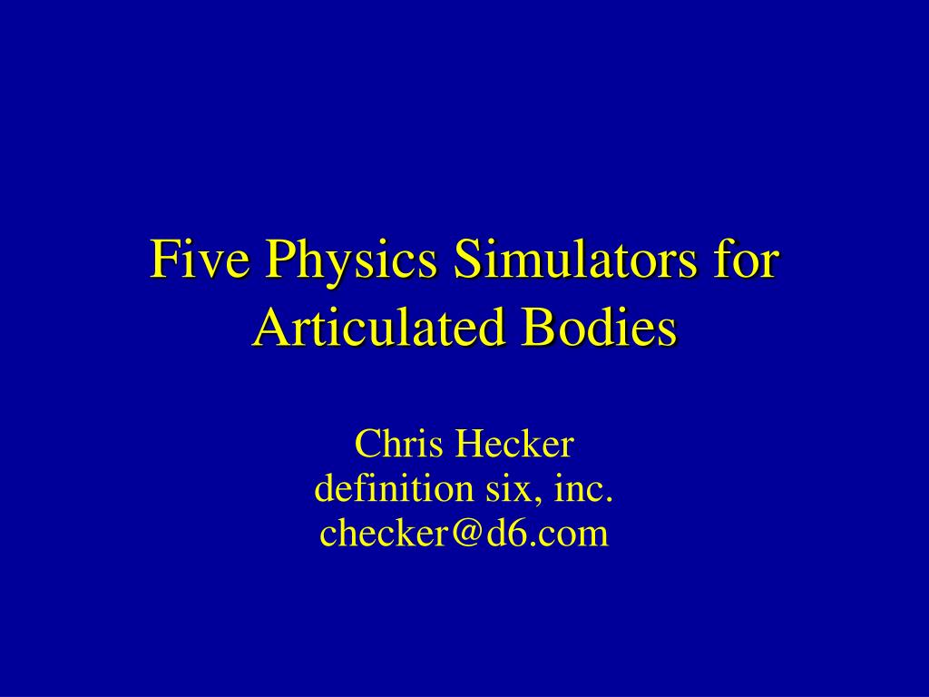 five physics simulators for articulated bodies l.