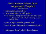 four simulators in more detail augmented implicit implicit springs