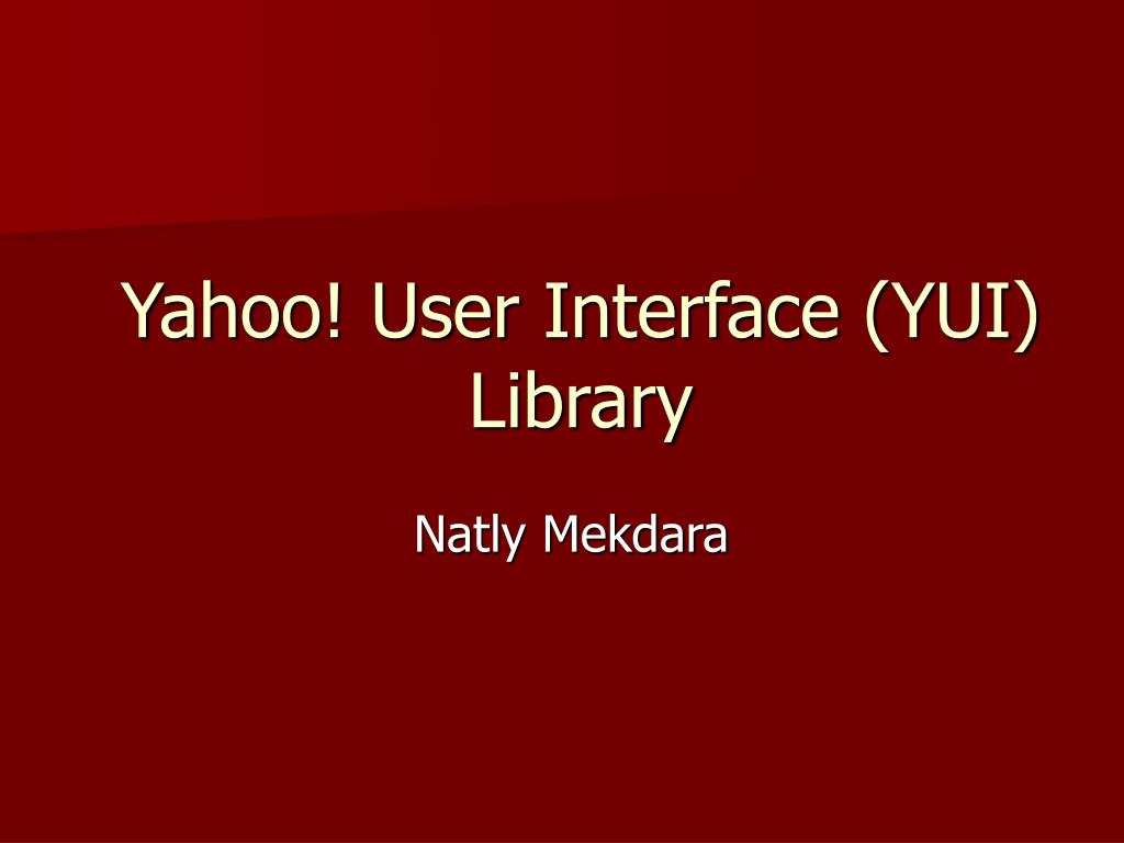 Yahoo! User Interface (YUI) Library