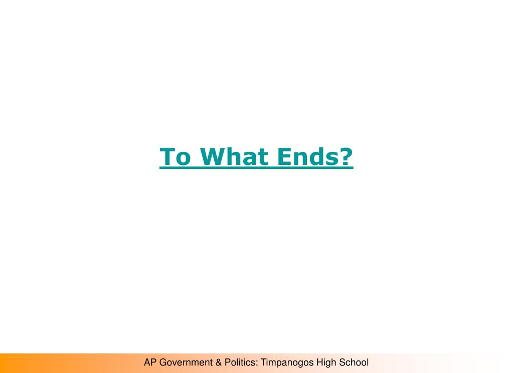 To What Ends?