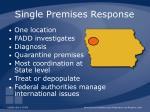 single premises response