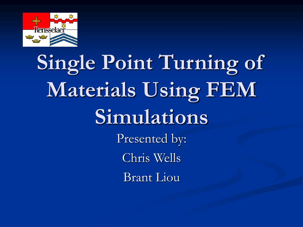 Single Point Turning of Materials Using FEM Simulations