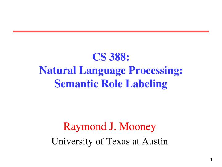cs 388 natural language processing semantic role labeling n.