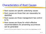 characteristics of root causes