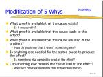 modification of 5 whys