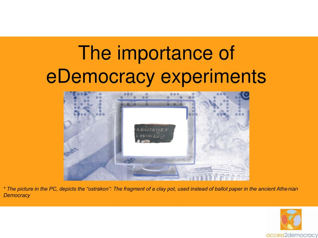 the importance of edemocracy experiments l.