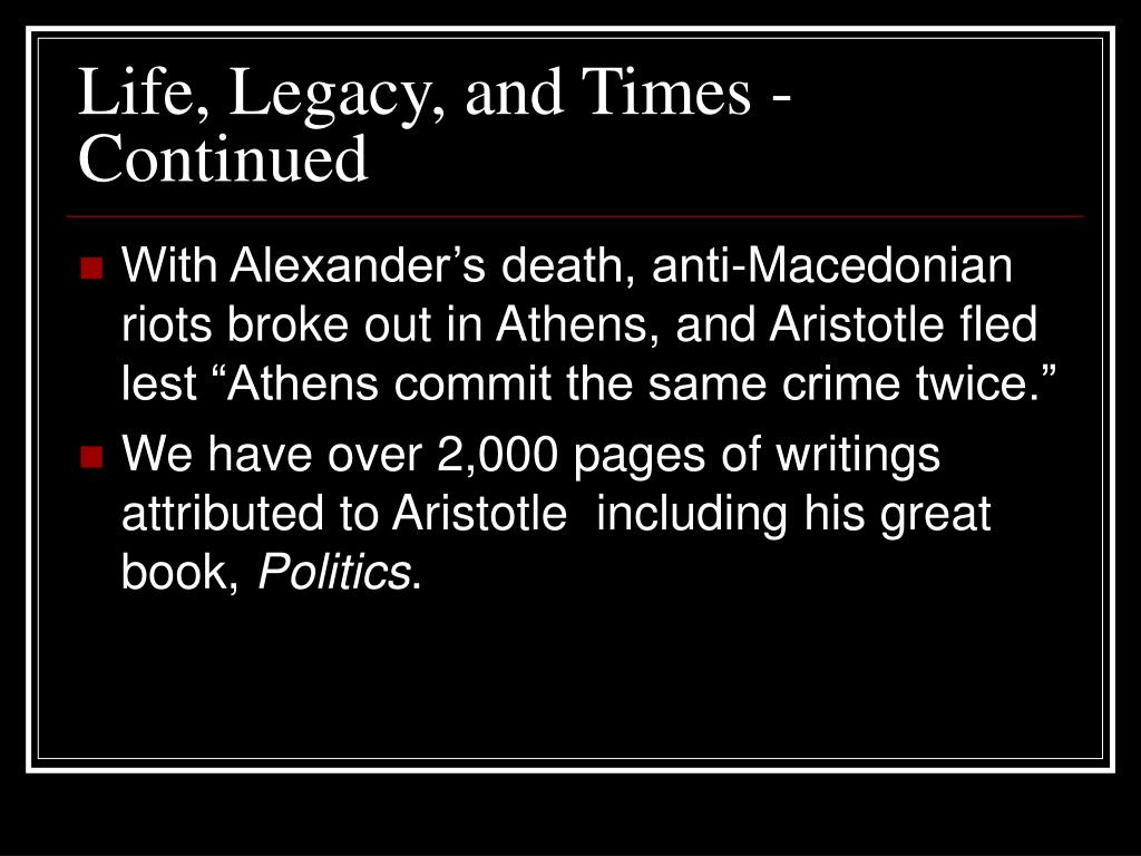 Life, Legacy, and Times - Continued