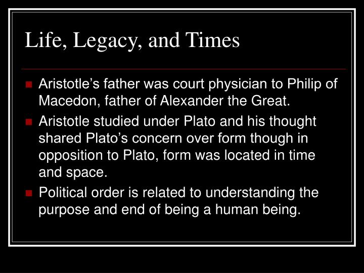Life legacy and times