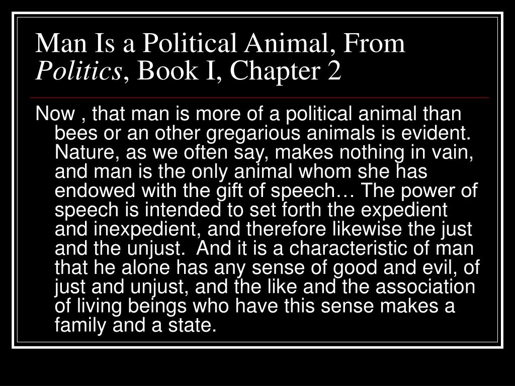 Man Is a Political Animal, From