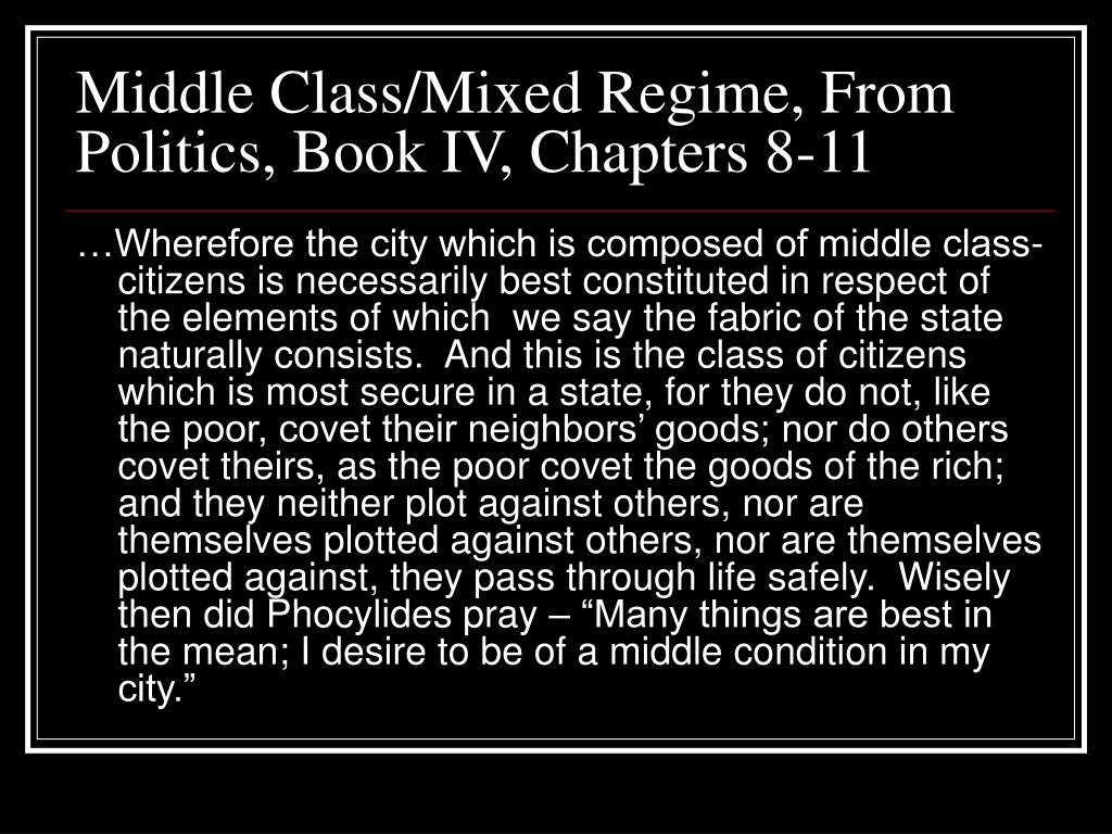 Middle Class/Mixed Regime, From Politics, Book IV, Chapters 8-11