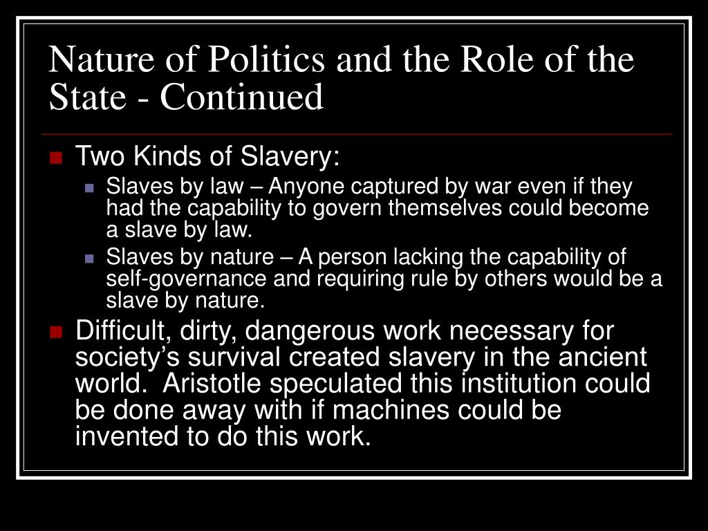 Nature of Politics and the Role of the State - Continued