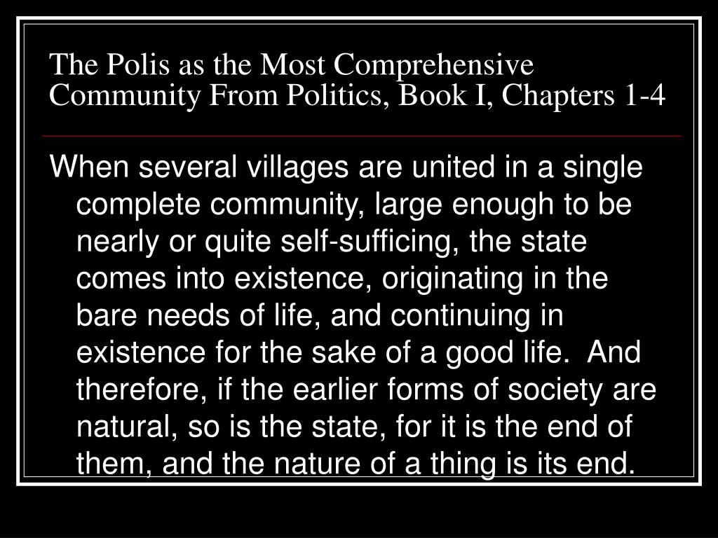The Polis as the Most Comprehensive Community From Politics, Book I, Chapters 1-4