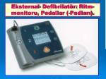 eksternal defibrilat r ritm monitoru pedallar padlar